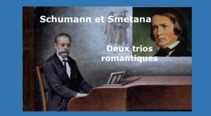 Schumann et Smetana, deux trios romantiques